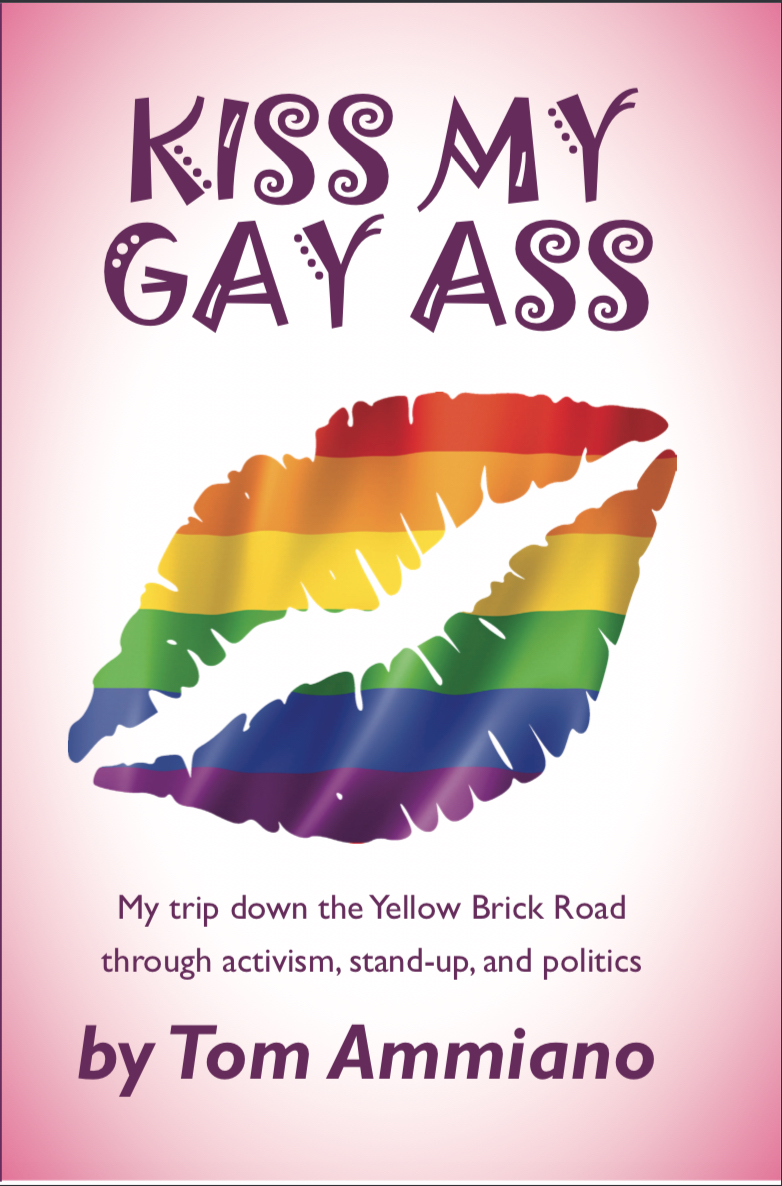 Gay ass pictures Tom Ammiano S Kiss My Gay Ass My Trip Down The Yellow Brick Road Through Activism Stand Up And Politics 48 Hills